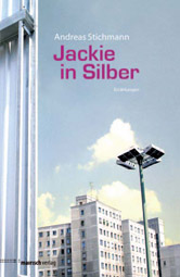 "Andreas Stichman: ""Jackie in Silber"", Buchcover"