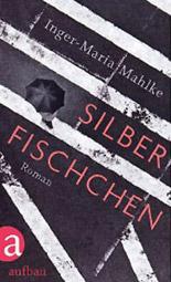 """Inger-Maria Mahlke: """"Silberfischchen"""", Buchcover"""