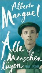 """Alberto Manguel: """"Alle Menschen lügen"""", Buchcover"""