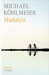 "Michael Köhlmeier: ""Madalyn"", Buchcover"