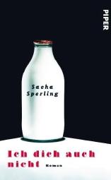 """Sacha Sperling: """"Ich dich auch nicht"""", Buchcover"""