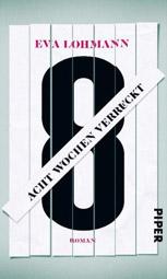 """""""Acht Wochen verrückt"""", Buchcover"""