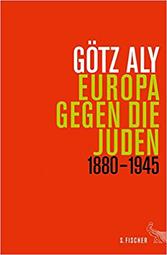 Europa gegen die Juden: 1880-1945