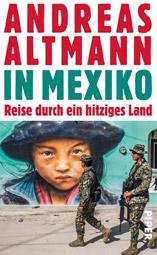 """Andreas Altmann: """"In Mexiko. Reise durch ein hitziges Land"""", Buchcover"""