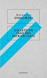 """Margarete Stokowski: """"Die letzten Tage des Patriarchats"""", Buchcover"""