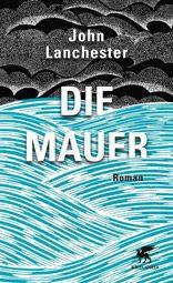 """John Lanchester: """"Die Mauer"""", Buchcover"""