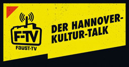 Faust-TV - Hannover-Kultur-Talk