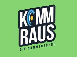"""""""KommRaus - Die Sommerbühne"""""""